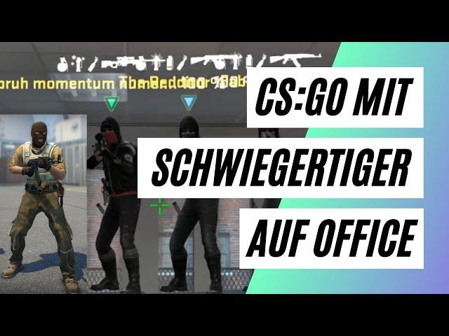 CS:GO Comedy auf Office mit dem Schwiegertiger | CS:GO Matchmaking