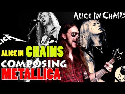 What if ALICE IN CHAINS wrote METALLICA songs