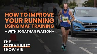 How to Improve Your Running using MAF Training, with Jonathan Walton