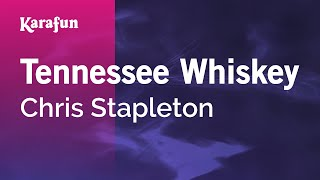 Karaoke Tennessee Whiskey - Chris Stapleton *