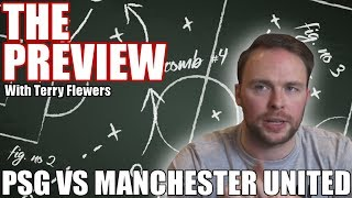 United have almost NO Chance! PSG v Manchester United Preview | The Football Terrace