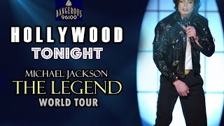 Michael Jackson - Hollywood Tonight - The Legend World Tour