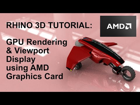 Rhino 3D Tutorial: AMD GPU Rendering and Viewport Display