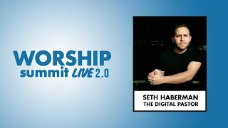 Worship Summit Live 2.0 - Seth Haberman