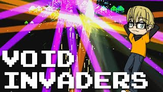 INVADING SPACE LIKE A BOSS | Void Invaders