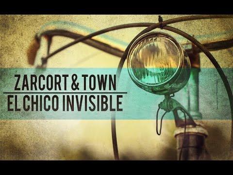 EL CHICO INVISIBLE - ZARCORT Y TOWN | (Canción)