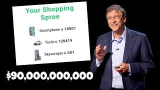 Spending Bill Gates Money ($90,000,000,000)