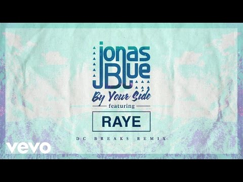 Jonas Blue - By Your Side (DC Breaks Remix) ft. RAYE
