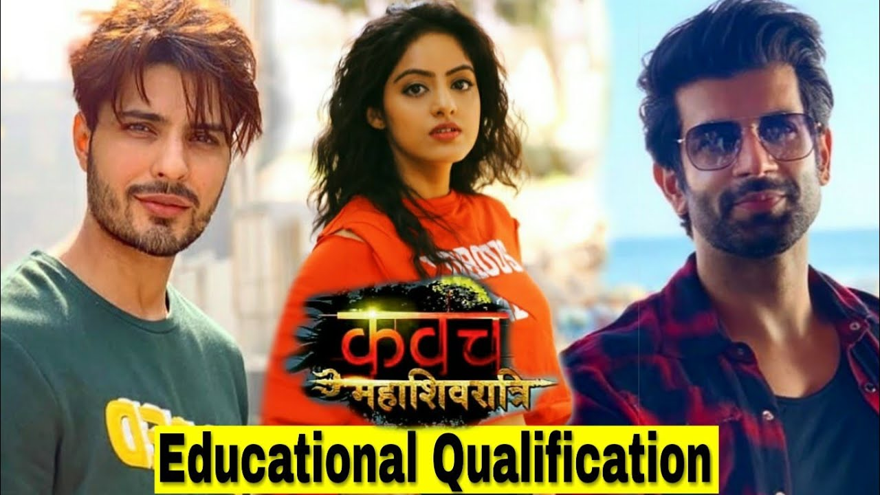 Kavach 2 Mahashivratri Serial Actors Educational ...