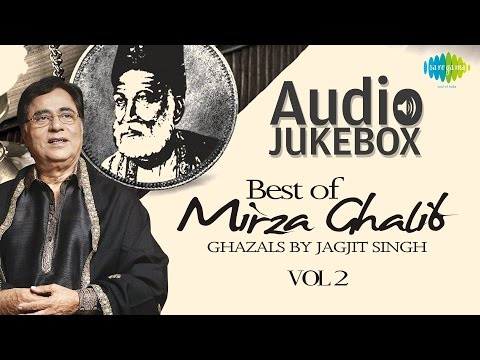 Mirza Ghalib Ghazals by Jagjit Singh - Vol 2 | Ghazal Hits | Audio Jukebox Mp3