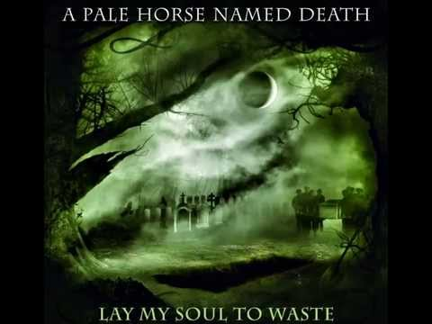A Pale Horse Named Death - Lay My Soul To Waste (FULL ALBUM)