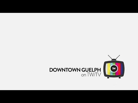 TW | This Is Our Guelph | Downtown