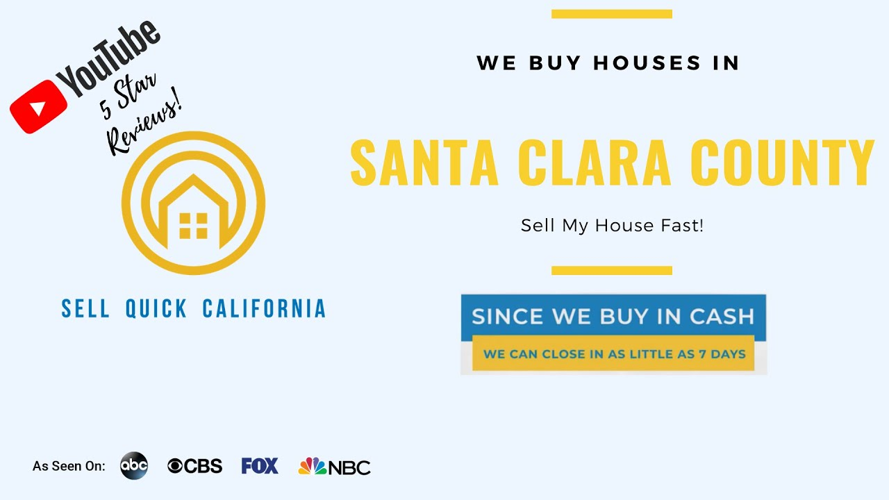 "We Buy Houses In Santa Clara County  | Asking to ""Sell My House Fast?"""