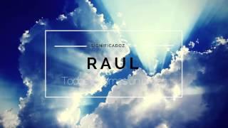 Raul - Significado del Nombre Raul