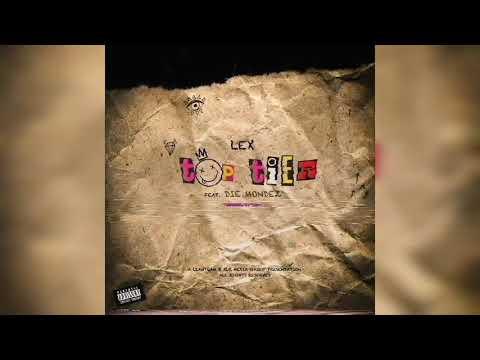 LEX - Top Tier ft. Die Mondez (Prod. by SXM) (Official Audio)