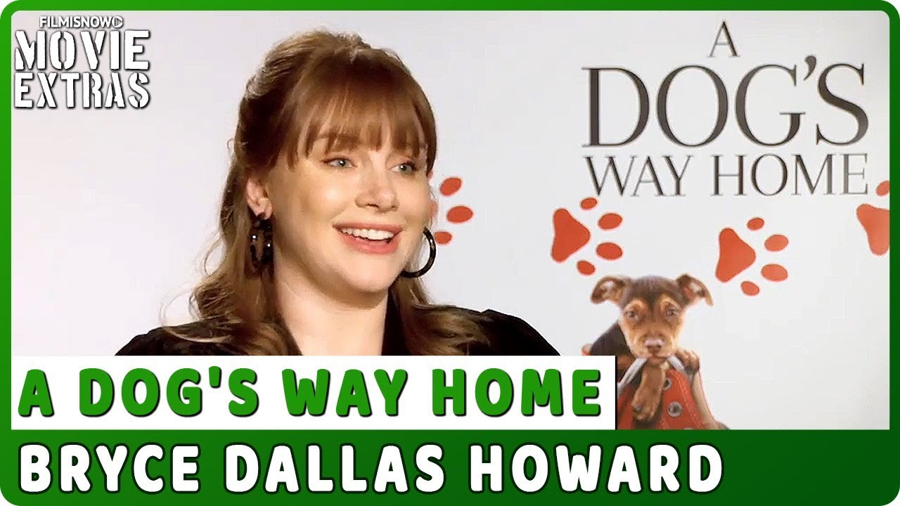 A DOG'S WAY HOME | Bryce Dallas Howard