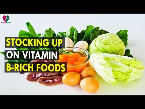 Stocking Up On Vitamin B Rich Foods || Health Sutra - Best Health Tips