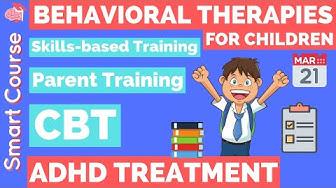 Child Behavioral Therapist | ADHD Behavioral Therapy - Cognitive Behavioral Therapy (CBT)