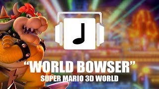 "Mixtendo_Intro.mp3 ""World Bowser"" Super Mario 3D World ReRemix"