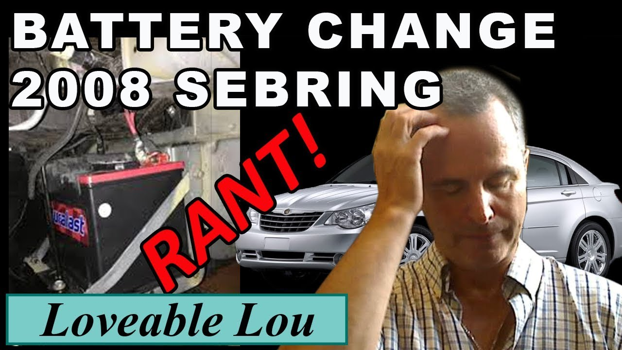 Changing The Battery On 2008 Sebring Rant