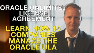 Learn how 15 companies manage the Oracle ULA