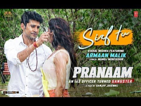 sirf-tu-video-|-pranaam-|-rajeev-khandelwal,-sameksha-|-vishal-mishra,-armaan-malik,-manoj-muntashir