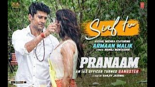 Sirf Tu Video | PRANAAM | Rajeev Khandelwal, Sameksha | Vishal Mishra, Armaan Malik, Manoj Muntashir