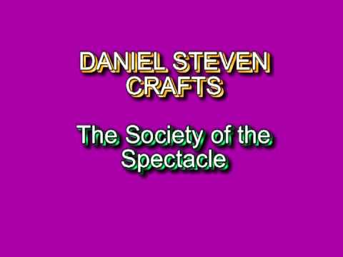 The Society of the Spectacle - Daniel Steven Crafts