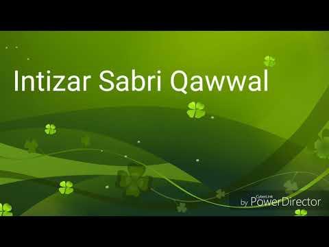 Intizar Sabri Qawwal New Mukwala-E-Gazal 2017