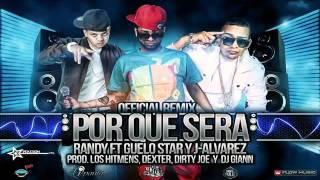 Download Por Que Sera (Remix) - Randy Ft. Guelo Star y J Alvarez (RIP) MP3 song and Music Video
