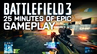 Battlefield 3 | 25 Minutes of THE BEST FOOTAGE