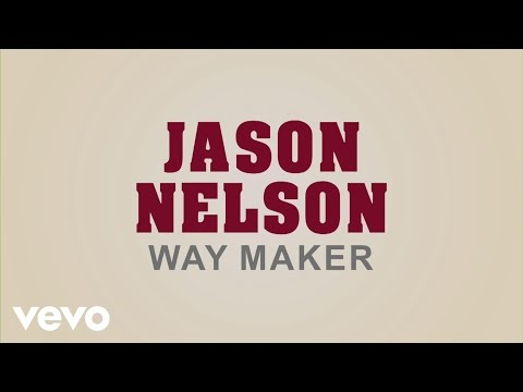 Jason Nelson - Way Maker (Lyric Video)