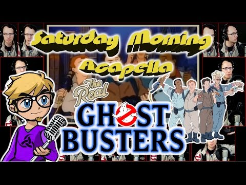 The Real Ghostbusters - Saturday Morning Acapella