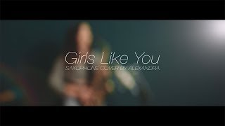 Girls Like You - Maroon 5 ft. Cardi B | Saxophone Version by Alexandra Video