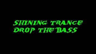 Shining trance drop the bass