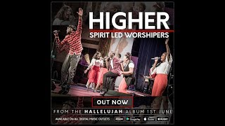 Spirit Led Worshipers // Higher (Live) // Official Video