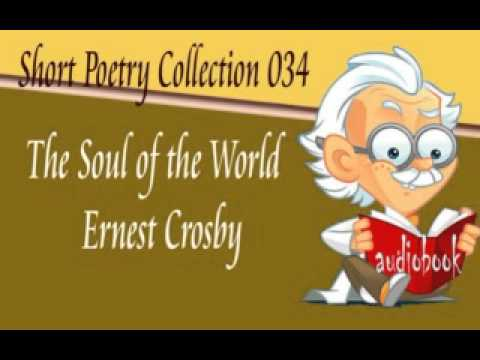 The Soul of the World Ernest Crosby Audiobook Short Poetry