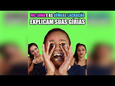 MC Loma e as Gêmeas Lacração explicam as suas gírias - BuzzFeedBrasil
