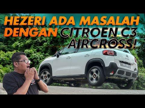CITROEN C3 AIRCROSS - HEZERI SAMSURI ADA MASALAH DENGAN KERETA NI! | Review