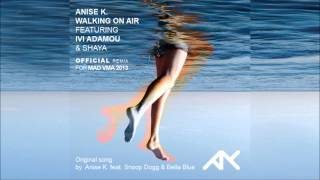 ANISE K. feat. IVI ADAMOU & SHAYA - WALKING ON AIR (Official Audio)