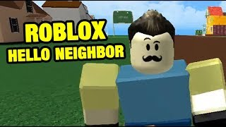 HELLO NEIGHBOR ROBLOX EDITION | Roblox Hello Neighbor