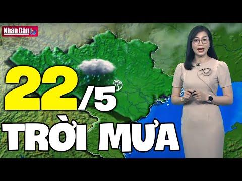 Dự báo thời tiết hôm nay và ngày mai 22/5 | Dự báo thời tiết đêm nay mới nhất