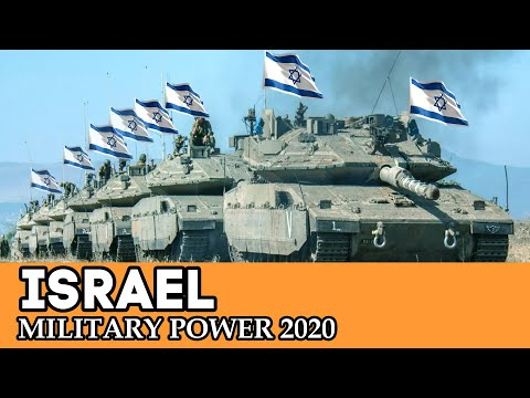 How Powerful is Israel? Israeli Military Power 2020