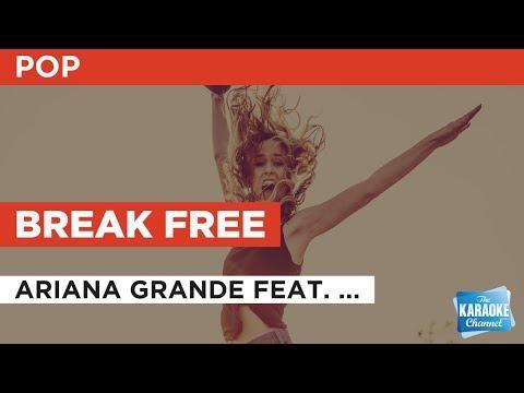 Break Free in the style of Ariana Grande feat. Zedd | Karaoke with Lyrics