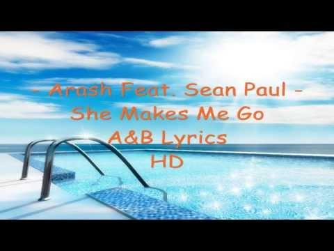 Arash Feat Sean Paul - She Makes Me Go Lyrics)