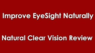 Improve Eyesight Fast with Natural Clear Vision [Review]