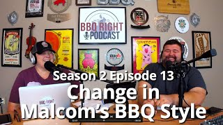 How Malcom's BBQ Style Changed - HowToBBQRight Podcast S2E13