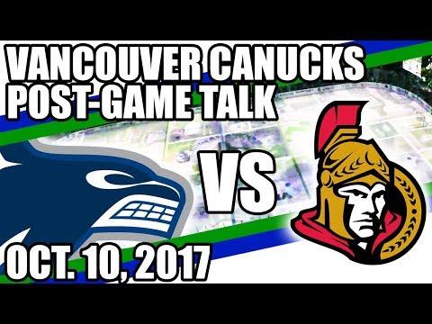 Vancouver Canucks 2017-2018: Oct. 10th Shootout Loss VS Ottawa Senators - Post-Game Discussion