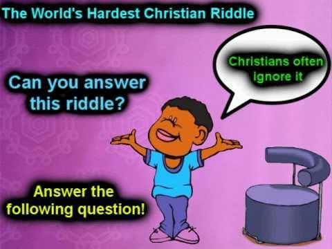 The World\u0027s Hardest Christian Riddle~! - YouTube