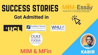 MiM-Essay Success Story | Kabir | MiM & MFin | FSFM, UCL, WHU & Duke | Customer Review